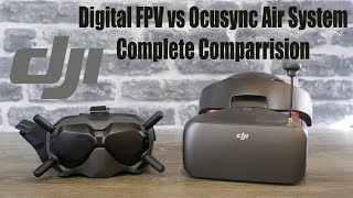 DJI Digital FPV System VS Ocusync Air System Goggles RE - What System Is Best For You