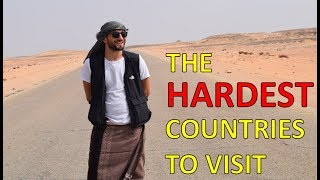 THE HARDEST COUNTRIES TO VISIT - from my journey to every country