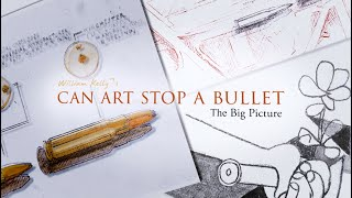 Trailer: William Kelly's Can Art Stop A Bullet, The Big Picture.