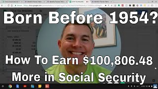 Born Before 1954? How To Get $100,806.48 MORE In Social Security