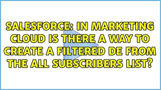 In Marketing cloud is there a way to create a Filtered DE from the All Subscribers List?