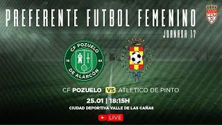 R.F.F.M. - Jornada 17 - Preferente Futbol Femenino (Grupo 1): C.F. Pozuelo de Alarcón 3-0 Atlético de Pinto.