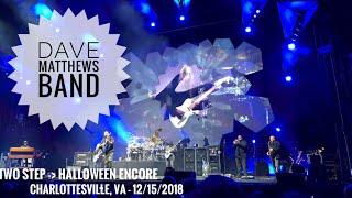 TWO STEP - HALLOWEEN - Dave Matthews Band - Charlottesville, VA - 12/15/2018