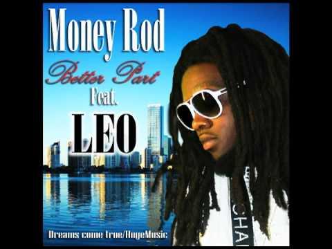 "Money Rod ""Better Part"" feat LEO"