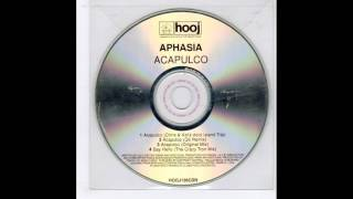 Aphasia - Acapulco (Chris & Kay Acid Island Trip)