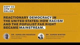 Reactionary Democracy: Dr. Aurelien Mondon and Dr. Aaron Winter
