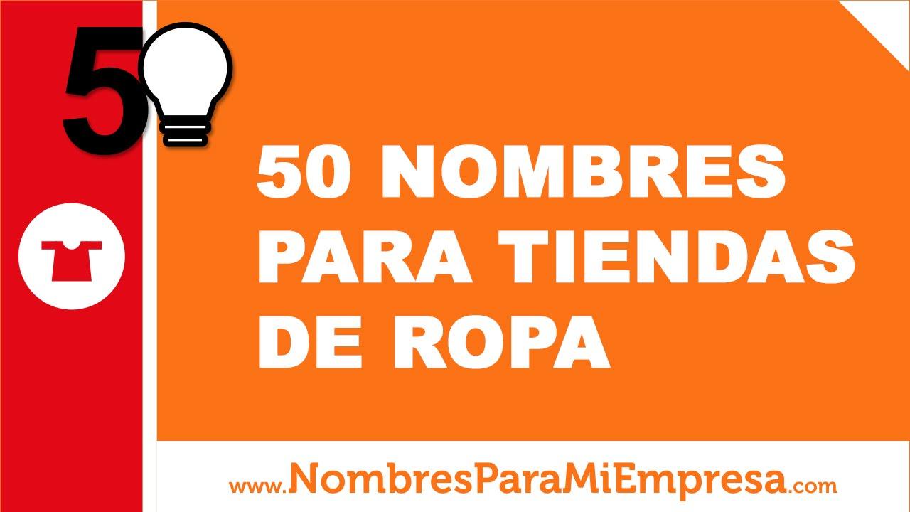 50 nombres para tiendas de ropa - los mejores nombres para tu negocio - www.nombresparamiempresa.com