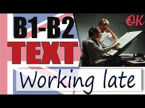 Working Late - Работа допоздна 📘 Intermediate English text | Английский язык OK English