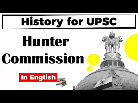 History for UPSC - Hunter Commission Report of 1882 - Reforming education in India