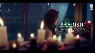 Baarish - Neha Kakkar mp3 song Download PagalWorld.com full Screen WhatsApp status