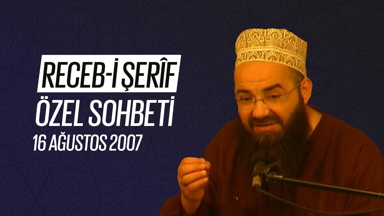 Receb-i Şerîf Özel Sohbeti (Fetih Mescidi) 16 Ağustos 2007