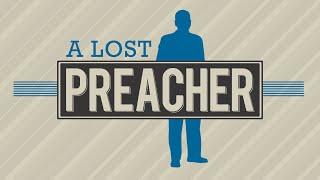 A Lost Preacher