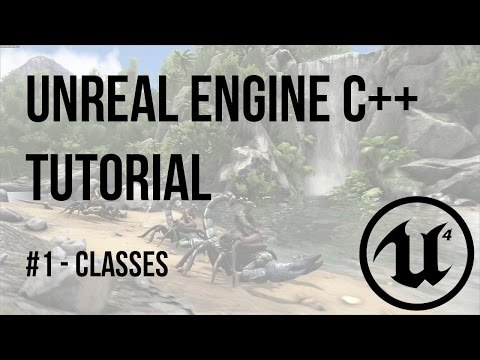 Unreal Engine C++ Tutorial – Episode 1: Classes