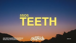 5 Seconds Of Summer – Teeth (Lyrics)