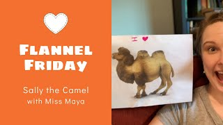Storytime Snippets | Flannel Friday | Miss Maya | Sally The Camel