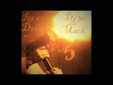 ChiRaq Drill MIX Dj 30 Mack Its a DRILL Vol.5