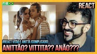 REAGINDO A Complicado Vitão Feat Anitta