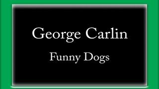 George Carlin   Funny Dogs