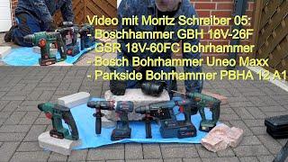 Video mit Moritz Schreiber 05: Boschhammer GBH 18V-26F /GSR 18V-60FC /Uneo Maxx/ PBHA12A1 Bohrhammer
