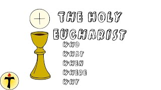 What is the Holy Eucharist?