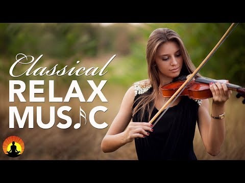 Classical Music for Relaxation Music for Stress Relief Relax Music Instrumental Music