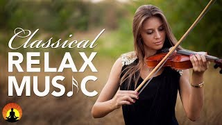 Classical Music for Relaxation, Music for Stress Relief, Relax Music, Instrumental Music, ♫E024