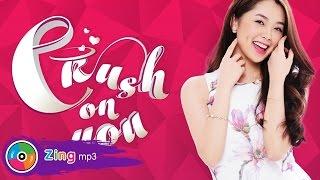 Khánh Tiên - Crush On You