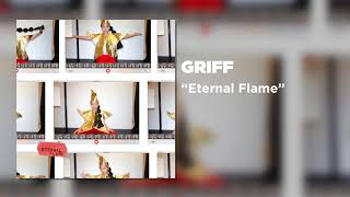 Griff   Eternal Flame [Official Audio]