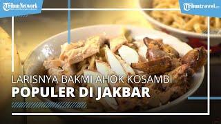 Nikmati Bakmi Ahok Kosambi Jakarta Barat Super Laris, Sehari Bisa Ludes 40 Ayam Kampung Buat Topping