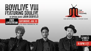 Bowlive VIII ft. Soulive w/s/g John Scofield :: 7/13/19 | 9:30PM ET :: Brooklyn Bowl :: Sneak Peek