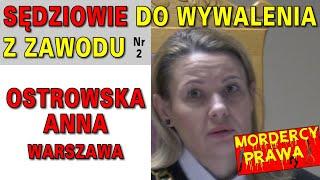Sędziowie do wywalenia z zawodu: Ostrowska Anna, Warszawa