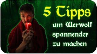 5 TIPPS  um Werwolf spannender zu machen