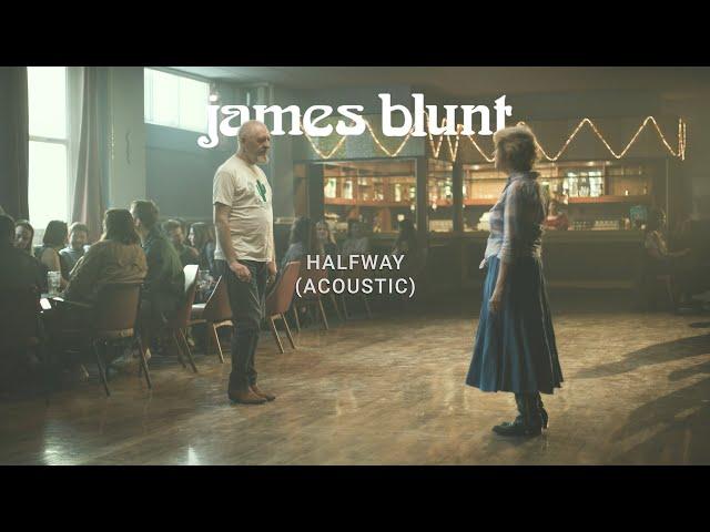 Halfway (Acoustic) - James Blunt