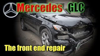 Mercedes GLC. The front end repair. Ремонт переда.