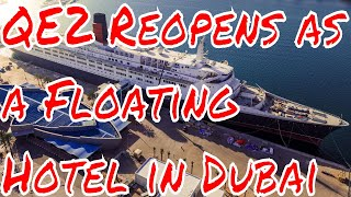 QE2 Reopens to the Public as a Floating Hotel In Dubai UAE Ritz Carlton To Start Sailing Feb 2020