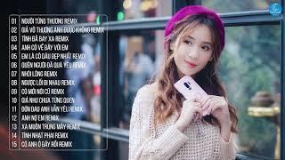 lien-khuc-nhac-remix-duoc-nghe-nhieu-nhat-2018-nonstop-viet-mix-lk-nhac-tre-remix-2019