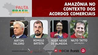 #aovivo | Amazônia no contexto dos acordos comerciais