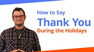How to Say Thank You During The Holidays