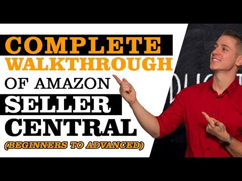 Amazon Seller Central Tutorial 2018   Complete Walkthrough Tour ...