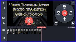 TUTORIAL VIDEO INTRO PHOTO TRANSITION USING HP ANDROID | KINEMASTER TUTORIAL