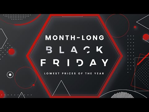 Month - Long Black Friday