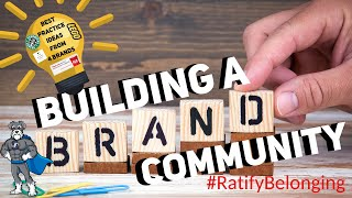 Best Practice Ideas for Building A Brand Community