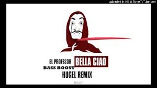 El Profesor   Bella Ciao (Hugel Remix   Extended Mix) (BassBoost)