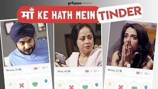 Maa Ke Haath Mein Tinder feat. Sheeba Chaddha, Ahsaas Channa and Jizzy | Girliyapa