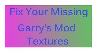 how to fix garrys mod error textures 2018 - ฟรีวิดีโอออนไลน์ - ดู