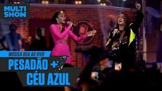 IZA + Vitor Kley | Pesadão + Céu Azul | Música Boa Ao Vivo | Música Multishow