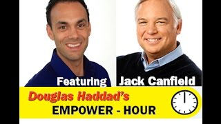 Douglas Haddad's Empower Hour (with Jack Canfield)