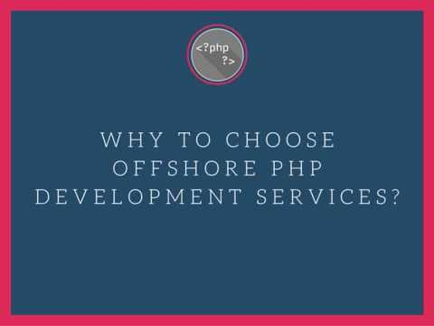 Why to Choose Offshore PHP Development Services