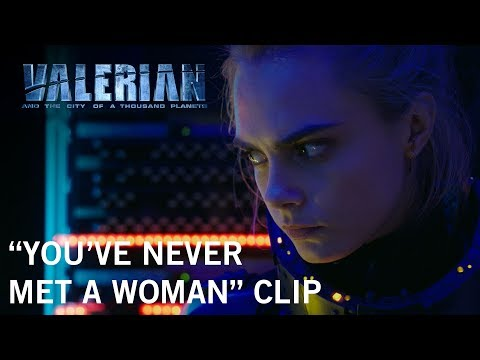 Valerian and the City of a Thousand Planets (Clip 'You've Never Met a Woman')
