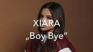 XIARA - Boy Bye (Lyrics)